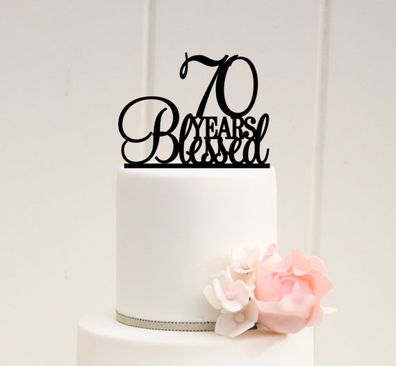 70 Years Blessed Cake Topper 70th Birthday Cake Topper