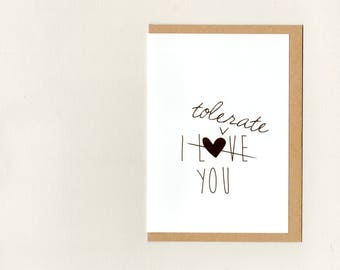 I TOLERATE YOU . greeting card . art card . love funny wedding engagement anniversary boyfriend girlfriend valentine hipster . australia