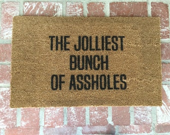 The Jolliest Bunch Of A**holes Door Mat Door Mats Custom