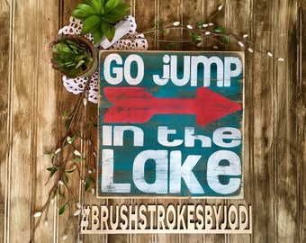 Go jump in the lake, rustic wood sign, handpainted wooden signs, wooden sign, wood sign, lake decor, lake signs, rustic lake decor