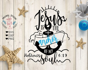 Jesus anchor svg, Jesus is the anchor of my soul Cut File in SVG, DXF, PNG, Jesus my anchor svg, Jesus is my anchor svg, Jesus Svg file,