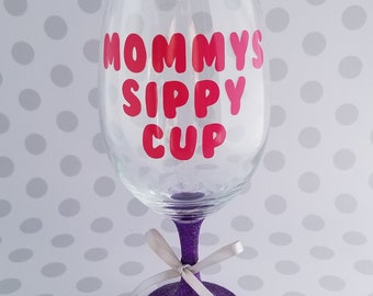GLITTER Mommys Sippy Cup- Stemmed Wine Glass