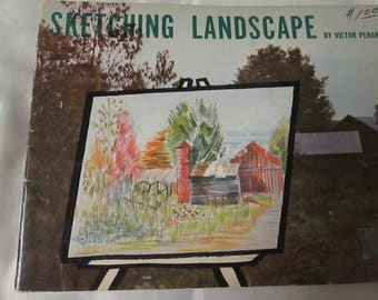 Sketching Landscape- by Victor Perard- 1957-Drawing in book are designed to help formulate a method of drawing-Great instructions & pictures