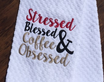 Stressed, Blessed and Coffee Obsessed Hand Towel
