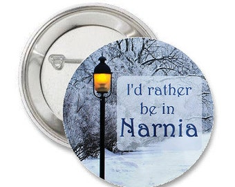 """I'd rather be in Narnia- 1.25"""" or 1.5"""" - Button - Magnet - Keychain- C.S. Lewis - The Chronicles of Narnia - Fantasy - Book lovers -"""