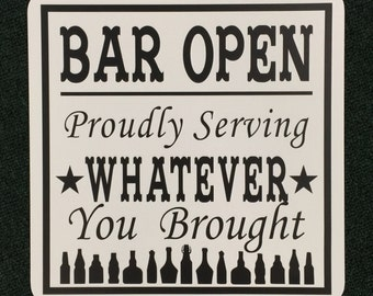 Bar Open 12 inch by 12 inch metal sign.  Home Bar, Funny Sign, Party House, Drinking, Alcohol Sign, Proudly Serving,