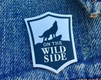 On The Wild Side Pin