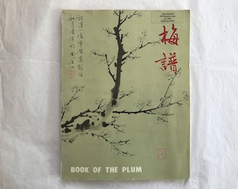 Book of the Plum, The Fundamentals of Chinese Floral Painting by Johnson Su-Sing Chow - 1979