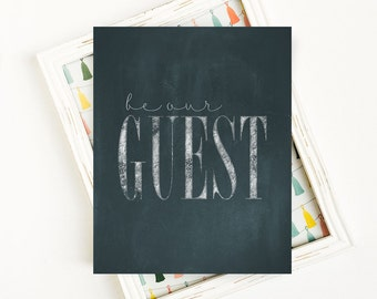 Be Our Guest Wall Decor, Typography Print, Chalkboard Poster, Guest Room Art Print, Housewarming Art Print, 8x10 Printable Art