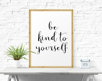 Motivational Print, Be Kind To Yourself, Office Decor, Printable Decor, Typography Print, Printable Poster, Motivational Art, Quote Wall Art