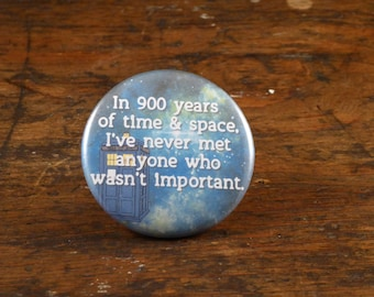 "900 years of time and space - Doctor Who 2.25"" pinback button or magnet"