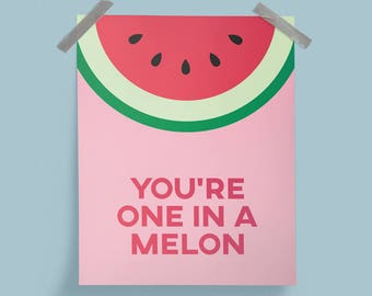 You're One in a Melon Poster Print Wall Art Home Décor. Kitchen.
