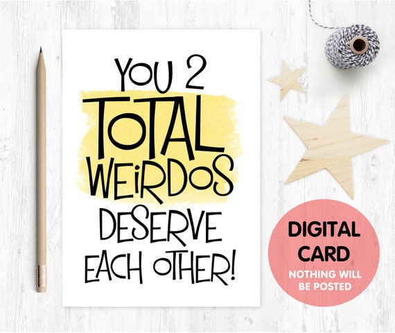 PRINTABLE engagement card funny engagement card downloadable you two weirdos deserve each other wedding card love paper rainbow