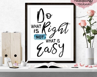 Do what is right not what is easy, Inspirational quote print, Uplifting quote, Motivational Print, Inspirational Wall Art, Printable art