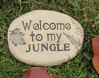 "Garden humor, weed marker. Funny garden Stone with words ""Welcome to my JUNGLE""  Handmade ceramic garden decor, garden art, garden sign"
