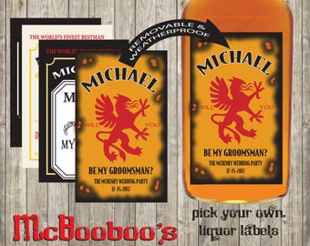 Pick Your Own Will you be my Bestman or Groomsman Liquor labels-removable weatherproof 750ml