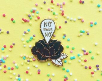 NO means NO flower pin // Hard enamel feminist pin