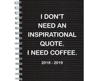 July 2018 - June 2019  Need Coffee Medium Weekly Monthly Planner