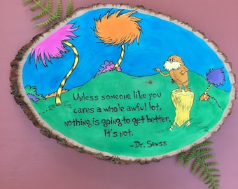 Dr. Seuss Wall Art/ Dr. Seuss Quote/ Lorax Wood Sign/ Lorax Quote/ Graduation Gift