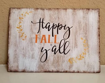 Happy Fall Y'all wood hand painted sign