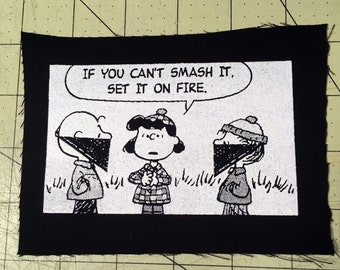 Screen Printed Patch - If You Can't Smash It Set It On Fire