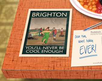 Brighton: You'll Never Be Cool Enough - A6 Rubbish Seaside Postcard