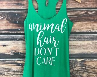 Animal Hair Dont Care | Pets | Fur Babies | Dog | Cat
