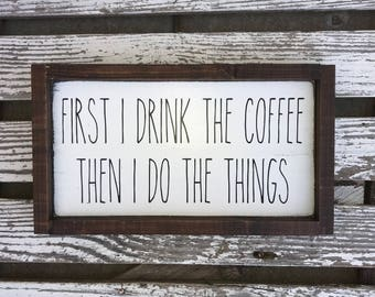 First I drink the  coffee then I do the things - hand painted wood sign - farmhouse style - coffee quote - funny coffee sign - custom sign