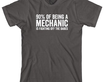 90% Of Being A Mechanic Is Fighting Off The Babes Shirt - CPA, accounting, shirt for husband, gift - ID: 1138