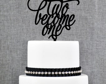 Two Become One Wedding Cake Topper – Custom Wedding Cake Topper Available in over 20 colored acrylic options- (T133)