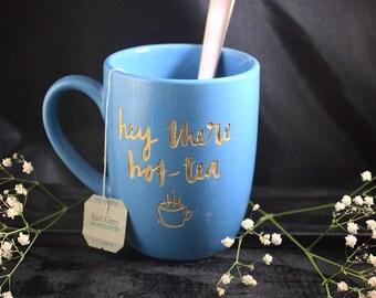 Hey There Hot-Tea - Engraved Mug - Ceramic Mug - Tea Mug - Tea Time - Gift Ideas - Gifts for Her - Tea Cup