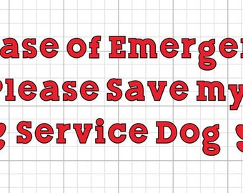 In Case of Emergency Please Save my Service Dog