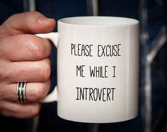Introvert Gift Latte Mug Gift for Introvert Please Excuse Me While I Introvert - Mug for Me Time - Relaxation Kickin' Back Coffee Tea Mug