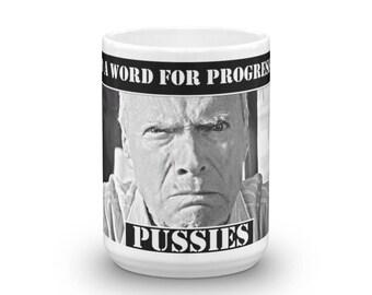 Clint Eastwood Mug ( we Had a Word For Progressives P******