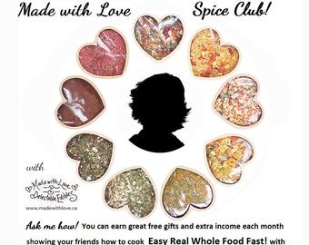 Start your own Made with Love Spice Club! Home Business Start-up Kit or Fundraising Campaign Friends and family Save 10% while you Earn 20!