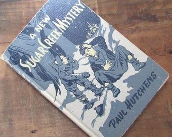 A New Sugar Creek Mystery Paul Hutchens Classic Children's Literature 1946
