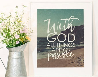 Instant Download, With God All Things Are Possible, 8x10, Scripture, Bible Verse, Matthew 19:26, Religious Quote, Inspirational Quote
