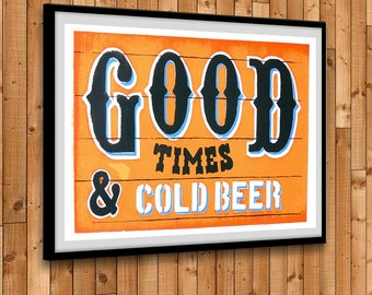GOOD TIMES & Cold Beer - Hand Pulled Screen Print