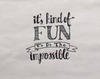 it's kind of fun to do the impossible, black and white hand lettering, custom made, hand drawn, typography, A5 (21 x 15 cm)