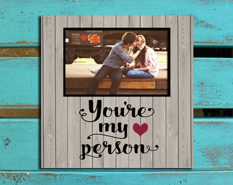 You're My Person, Husband Valentine's gift, girlfriend gift, PHOTO MAT, boyfriend gift, Wife valentines gift, Valentine's gift, Best Friend