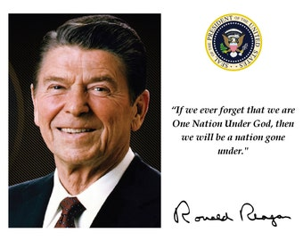 "Ronald Reagan ""One Nation Under God"" Quote With Facsimile Autograph - 8X10 or 11X14 Photo (PQ-011)"