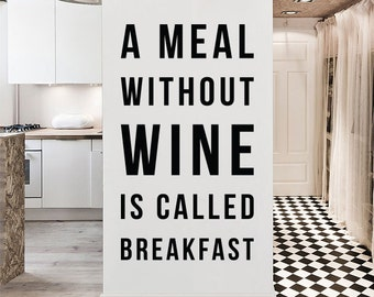 A meal without wine is called breakfast, Large Foodie Quote Typography Wine Quote Wall Decal Letters WAL-2311