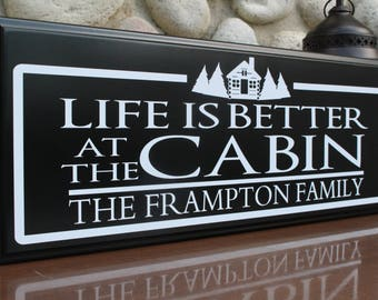 Custom cabin signs-personalized cabin sign for cabin-lodge-lake house gift-Life is better at the cabin decor-family cabin sign-wall sign