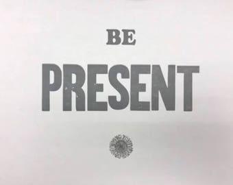 Be Present Letterpress Print