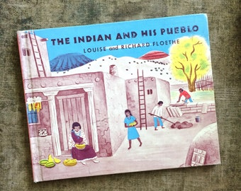 1960 The Indian and His Pueblo by Louise and Richard Floethe