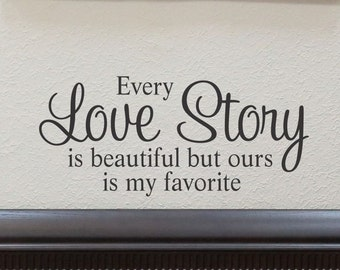 Master Bedroom Wall Decor Every love Story is Beautiful Wall Decal Love Quotes Wall Art Vinyl Lettering Wall Sticker Decorations