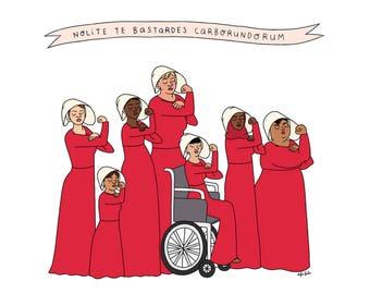 Handmaids Unite Print - Hand-Illustrated