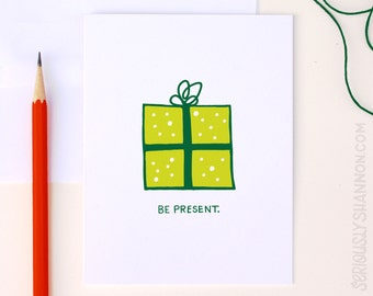 Funny Holiday Card, Funny Christmas Card, Sarcastic Christmas Be Present Card, Humor Christmas Card, Christmas Card Funny, A2 Greeting Card