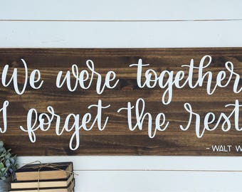 17 x 48 | We were together. I forget the rest | Walt Whitman Wood Sign