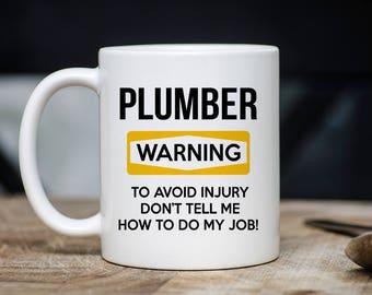 Plumber Warning Mug - Funny Plumber Coffee Mug - Gift For Plumbers - Plumber Mugs - 11oz 15oz Novelty Christmas Birthday Gift